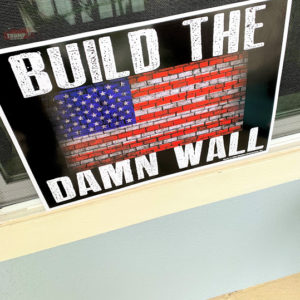 build the damn wall sign